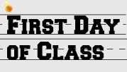 Bannersaying First Day of Class